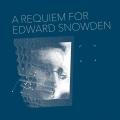 Requiem for Edward Snowden Album Cover